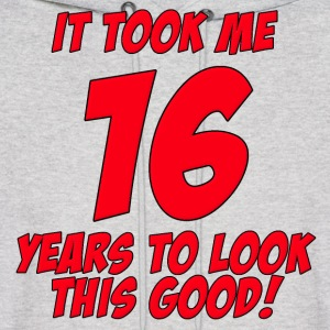 16 Years Birthday To Look This Good Hoodies - Men's Hoodie