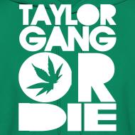 Design ~ Taylor Gang or Die Pot Leaf