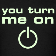 Design ~ You Turn Me On (glow in the dark)
