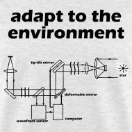 Design ~ Adapt to the Environment (adaptive optics)