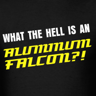 Design ~ WHAT THE HELL IS AN ALUMINUM FALCON