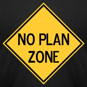 No Plan Zone T-Shirts - Men's T-Shirt by American Apparel