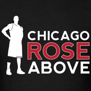 Chicago Rose Above - Men's T-Shirt
