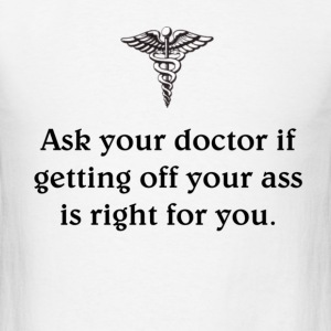 Ask Your Doctor - Men's T-Shirt