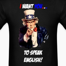 I want you to speak english T-Shirts