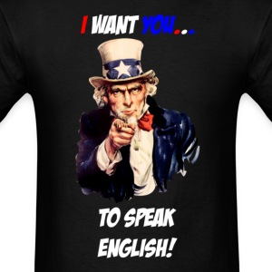 I want you to speak english T-Shirts - Men's T-Shirt
