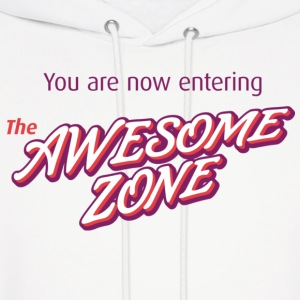 You Are Now Entering the Awesome Zone Hoodie - Men's Hoodie
