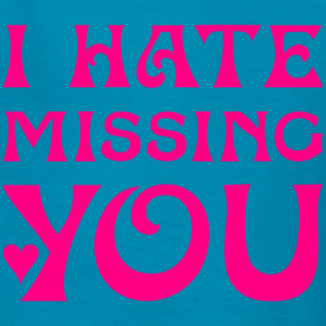 i hate missing you childrens shirt