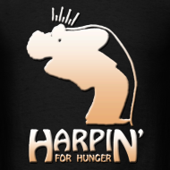 Design ~ Harpin' For Hunger t-shirt (black)
