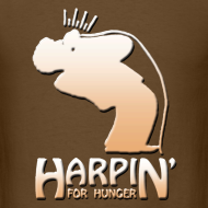 Design ~ Harpin' For Hunger t-shirt (brown)