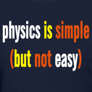 Design ~ Physics is Simple (But Not Easy)