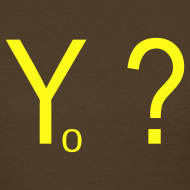 Design ~ Yo ?  (pronounced: Why Not?)
