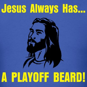 Jesus Always Has... A Playoff Beard! - Men's T-Shirt