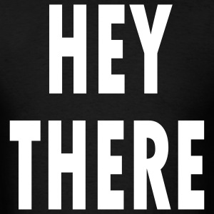 Hey There - Men's T-Shirt