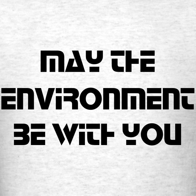 May the Environment Be With You