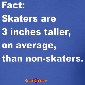 skaters_are_taller T-Shirts - Men's T-Shirt