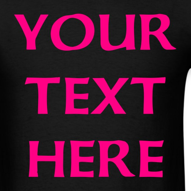 Your text here Tee