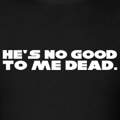 Star Wars - He's No Good to Me Dead