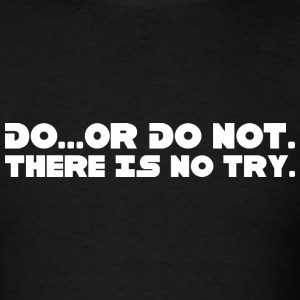 Star Wars - Do Or Do Not There Is No Try - Men's T-Shirt