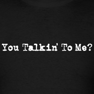 Taxi Driver - You Talkin' To Me? - Men's T-Shirt