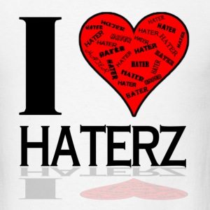 I Love Haterz T-Shirts - Men's T-Shirt