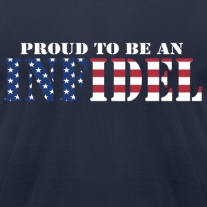 Proud To Be An Infidel T-Shirts - Men's T-Shirt by American Apparel