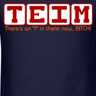 Design ~ TEIM T-Shirt - The Re-spelling of Team to Promote oneself
