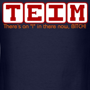 TEIM T-Shirt - The Re-spelling of Team to Promote oneself  - Men's T-Shirt