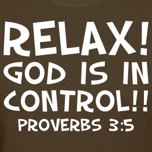 Relax; God Is In Control - Women's T-Shirt