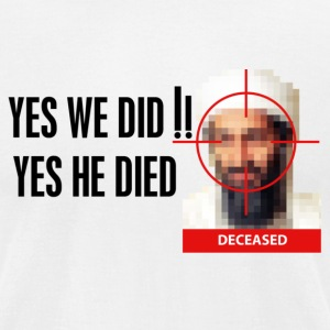 Osama Bin Laden - yes we did T-Shirts - Men's T-Shirt by American Apparel