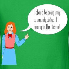 Womanly Duties - Belong in Kitchen T-Shirt