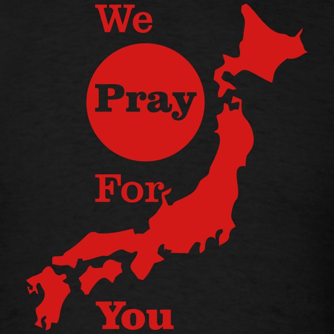 We Pray for you Japan