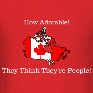 Canada Thinks They're People Funny T-Shirt - Men's T-Shirt