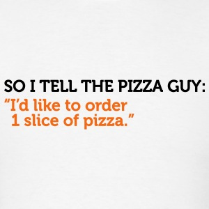 Pizza Guy One Slice Of Pizza (2c) T-Shirts - Men's T-Shirt