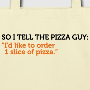 Pizza Guy One Slice Of Pizza (2c) Bags  - Eco-Friendly Cotton Tote