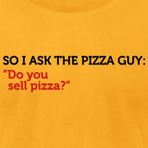 Pizza Guy Do You Sell Pizza (2c) T-Shirts - Men's T-Shirt by American Apparel