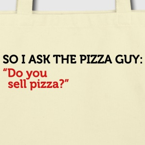 Pizza Guy Do You Sell Pizza (2c) Bags  - Eco-Friendly Cotton Tote