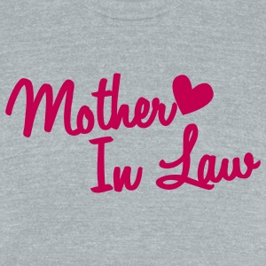 mother in law T-Shirts - Unisex Tri-Blend T-Shirt by American Apparel