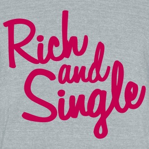 rich and single T-Shirts - Unisex Tri-Blend T-Shirt by American Apparel