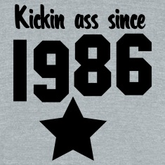 kickin ass since 1986 T-Shirts
