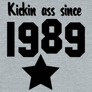 kickin ass since 1989 T-Shirts - Unisex Tri-Blend T-Shirt by American Apparel