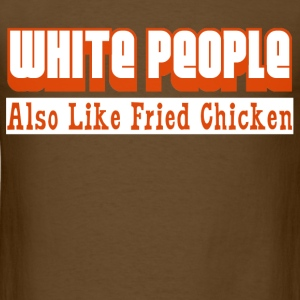 White People Also Like Fried Chicken Funny T-Shirt - Men's T-Shirt