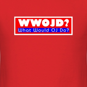 What Would OJ Do Cruel T-Shirt - Men's T-Shirt