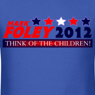 Design ~ Foley 2012 Think Of The Children Cruel, Political T-Shirt!