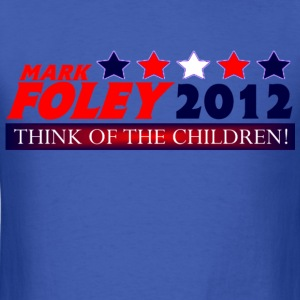 Foley 2012 Think Of The Children Cruel, Political T-Shirt! - Men's T-Shirt