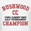 Bushwood Caddyshack T-Shirts - Men's T-Shirt