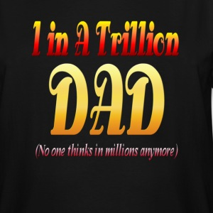 1 In A Trillion DAD. - Men's Tall T-Shirt
