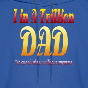 1 In A Trillion DAD. - Men's Hoodie