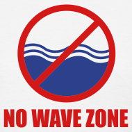 Design ~ Women's No Wave Zone T-Shirt
