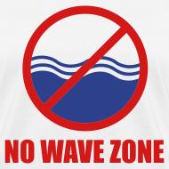 Design ~ Women's No Wave Zone T-Shirt